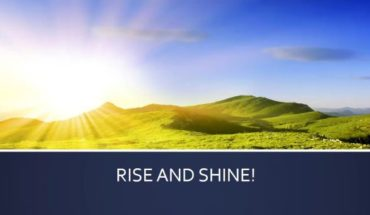 Rise and Shine an Inspirational Video