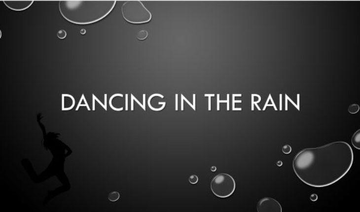 Dancing in the Rain Inspiring Women
