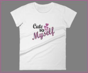 Cute to Myself T-Shirt